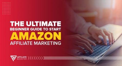 Beginner Guide to Start Amazon Affiliate Marketing