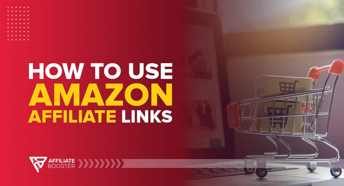 how-to-use-Amazon-Affiliate-Links
